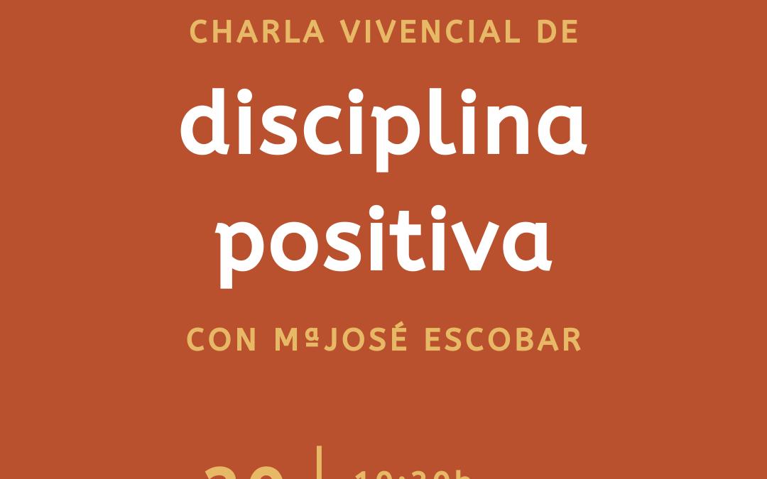 Charla Vivencial de Disciplina Positiva con MªJosé Escobar
